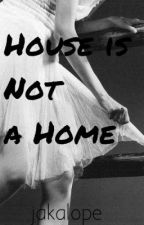 House is Not a Home (American Horror Story FanFic) by jakalope