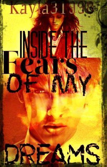 Inside The Fears Of My Dreams