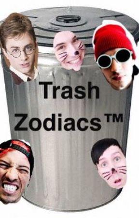 TRASH ZODIACS (tøp, phan, memes, emo stuff™ ect) by eccentricsarcasm