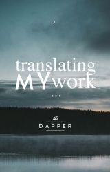 Translating My Work | theDAPPER by theDAPPER