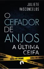 A Última Ceifa #3 - O Ceifador de Anjos by JulieteVasconcSimoes