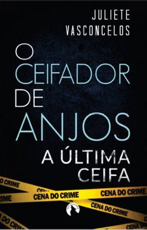 O Ceifador de Anjos: A Última Ceifa by JulieteVasconcelos