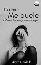 Tu amor me duele by Ludmx_