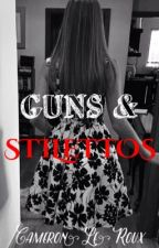 Guns & Stilettos by FangirlARMY2304