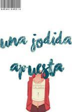 ©Una Jodida Apuesta  by SaraGarciaOwO