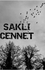 SAKLI CENNET by kubra38nur