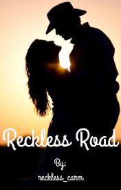 Reckless Road by carmonpatt
