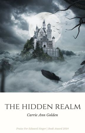 The Hidden Realm by CarrieAnnG71