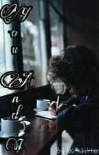 YOU & I |H.S  ✔ * قيد التعديل * by Lost_KittenOo