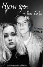 Hjem igen - Thor Farlov by anonymboisfanfiktion