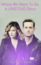 Where We Want To Be. A LINSTEAD Story by _CPD_Linstead_