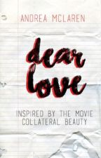 Dear Love | #CollateralBeauty by AnniesBooks