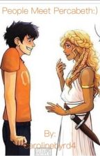 People Meet Percabeth  by carolinebyrd4