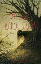 My Short horror storys! by KawaiiRoseKitty