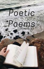 Poetic Poems by CookieMonsterAlli