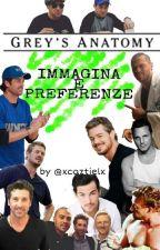 Immagina e Preferenze || Grey's Anatomy by xcaztielx