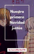 Nuestra Primera Navidad Juntos by LauraMaribel96