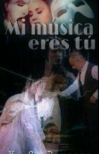 Mi Música Eres Tú (Phantom Of The Opera) by YSBarrera