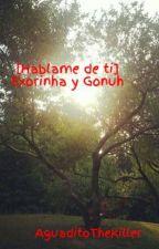 [Hablame de ti] Exorinha y Gonuh by AguaditoTheKiller