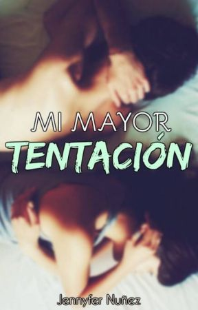 Mi Mayor Tentación by YeniferCepeda9