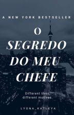 O SEGREDO DO MEU CHEFE - 2 Vol - Trilogia- Sem Revisão  by lyona_katleya