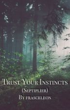 Trust Your Instincts by frasceleon