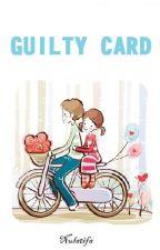 Guilty Card by nulatifa19