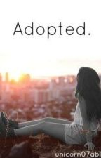 Adopted. (One Direction) (Book 1) (#Wattys2014) by unicorn07able