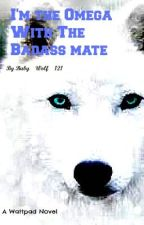 I'm The Omega With The BadAss Mate (Sequel to TASO) Book 2 of the omega series by Baby_Wolf_121
