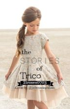 The Stories Of Trico(COMPLETED) by 21roses0703