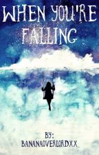 When You're Falling by BananaOverlordxX