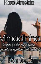 Mimadinha - Parte 2. by Almeida170