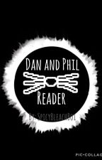 Dan and Phil x Reader [ONESHOTS] by SpicyBleachBoi