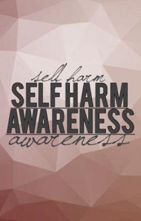Self Harm Awareness  by SelfHarmAwareness