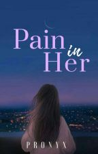 Pain In Her by Jeyyiee