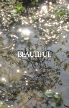 'Beautiful' by epic_loser