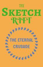 The Sketch Rift: The Eternal Crusade by KiwiBeak2004