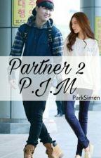 Partner 2 || P.J.M || Complete by Parksimen