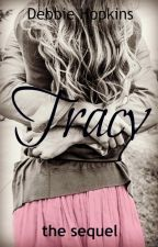 Tracy - The sequel by DebbieHopkins