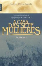 A Casa Das Sete Mulheres by SauloMotta