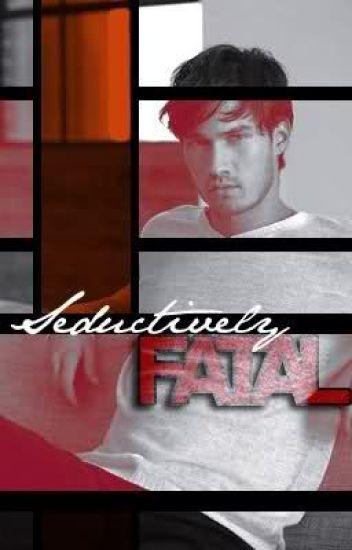 Seductively Fatal