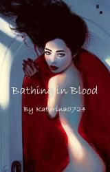 Bathing in Blood by Katarina0724