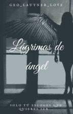 Lágrimas de ángel by geo_lautner_love