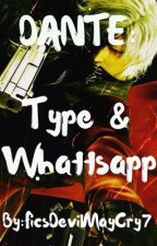 DANTE: Type & Whattsapp by FicsDevilMayCry7