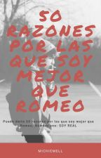 50 razones por las que soy mejor que Romeo by MichieMell