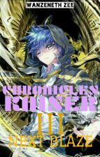 CHRONICLES KAISER III : NEXT BLAZE (Hold Until TYOP Second Trial End) by wanzeneth