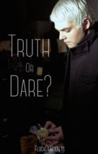 Truth Or Dare  by GeeRawrdSlay