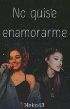 No quise enamorarme (Ariana Grande y tu) by neko43