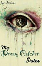 My dream Catcher sister (remake)  by derisnaaaaa