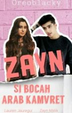 Zayn Si Bocah Arab Kamvret❌Z.M&L.J by Oreoblacky